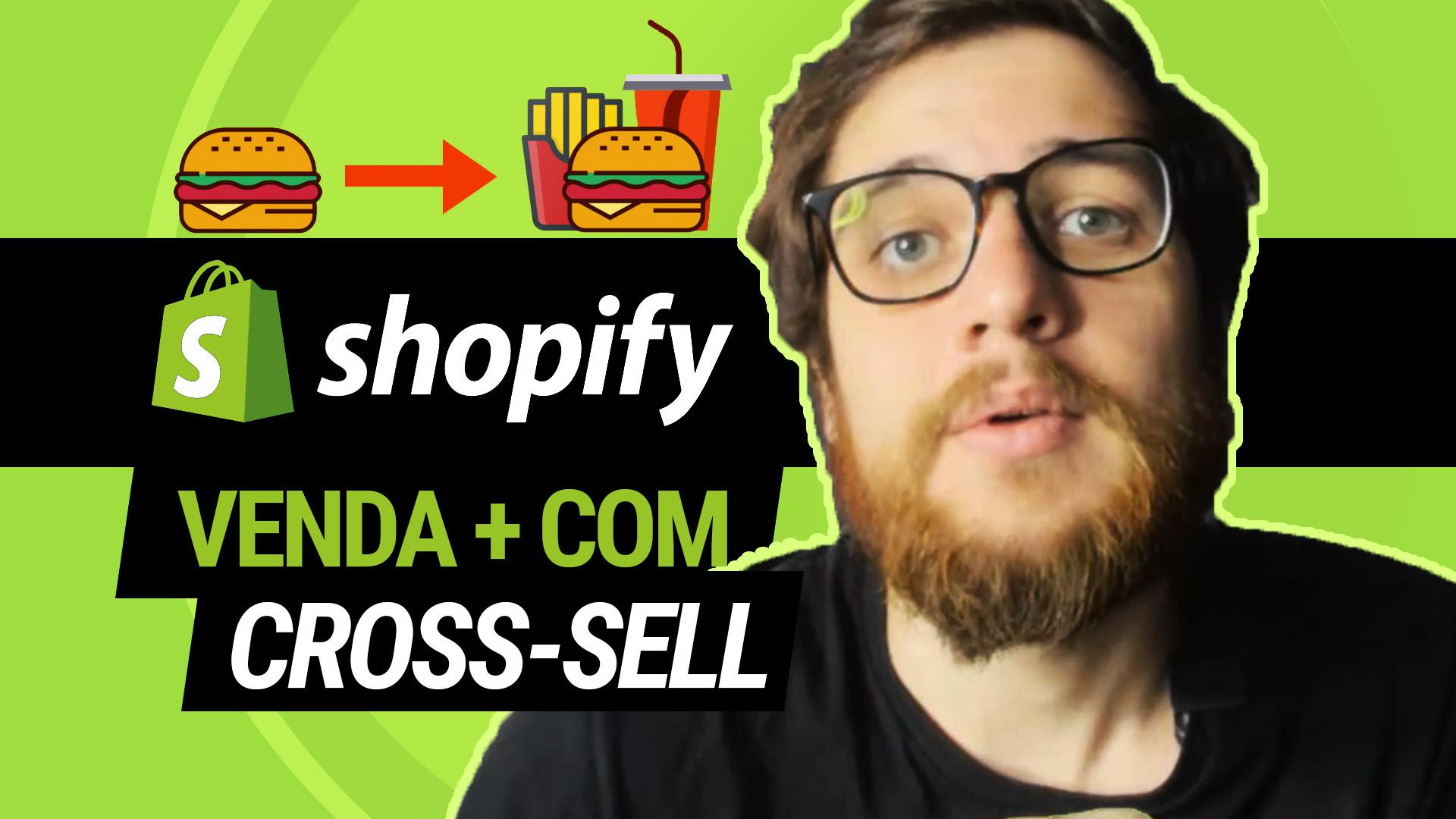 Shopify Cross-Sell: Aumente suas Vendas com essa Técnica - Guilherme Laschuk