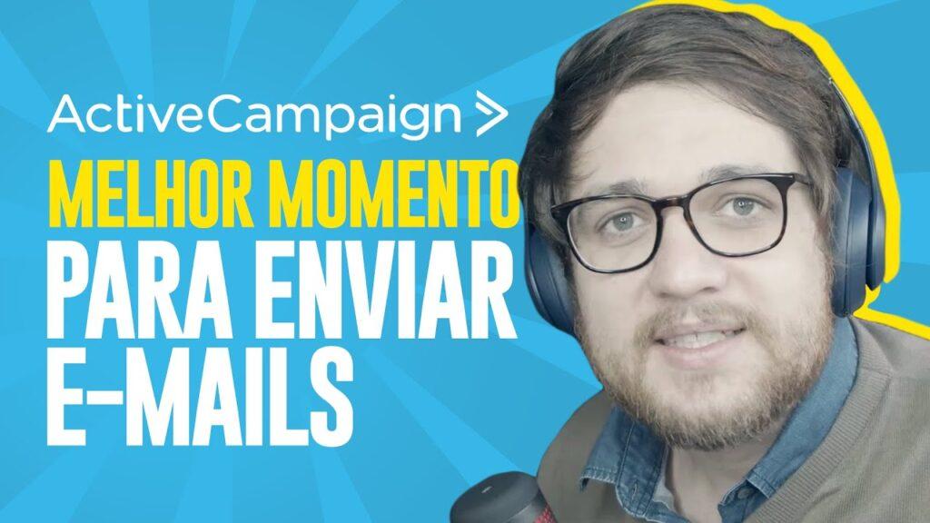 ActiveCampaign: Qual Melhor Dia e Horário para Enviar E-mail- Guilherme Laschuk