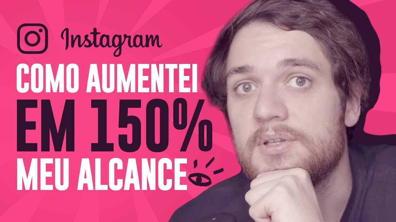 Instagram: Aumente seu Alcance em 150% com esse Hack - Guilherme Laschuk