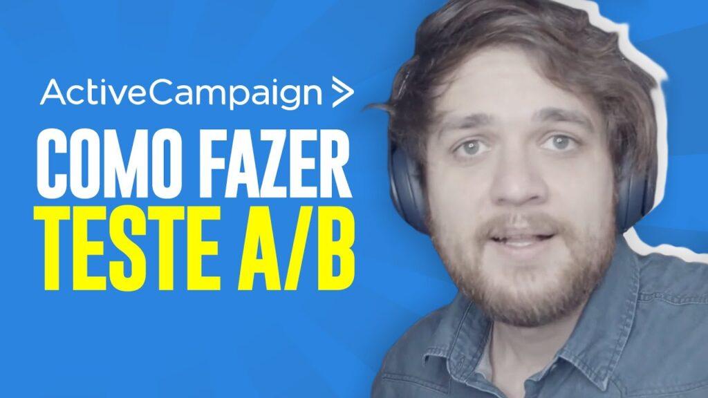 ActiveCampaign: O Que É e Como Fazer um Teste A/B - Guilherme Laschuk