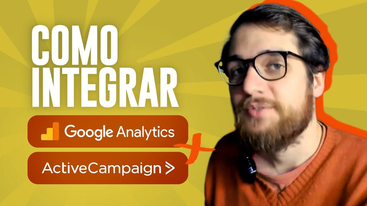 ActiveCampaign: Por que Integrar com o Google Analytics - Guilherme Laschuk