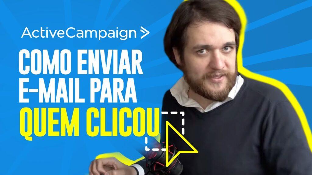 ActiveCampaign: Envie E-mail só para quem Clicou no seu Link - Guilherme Laschuk