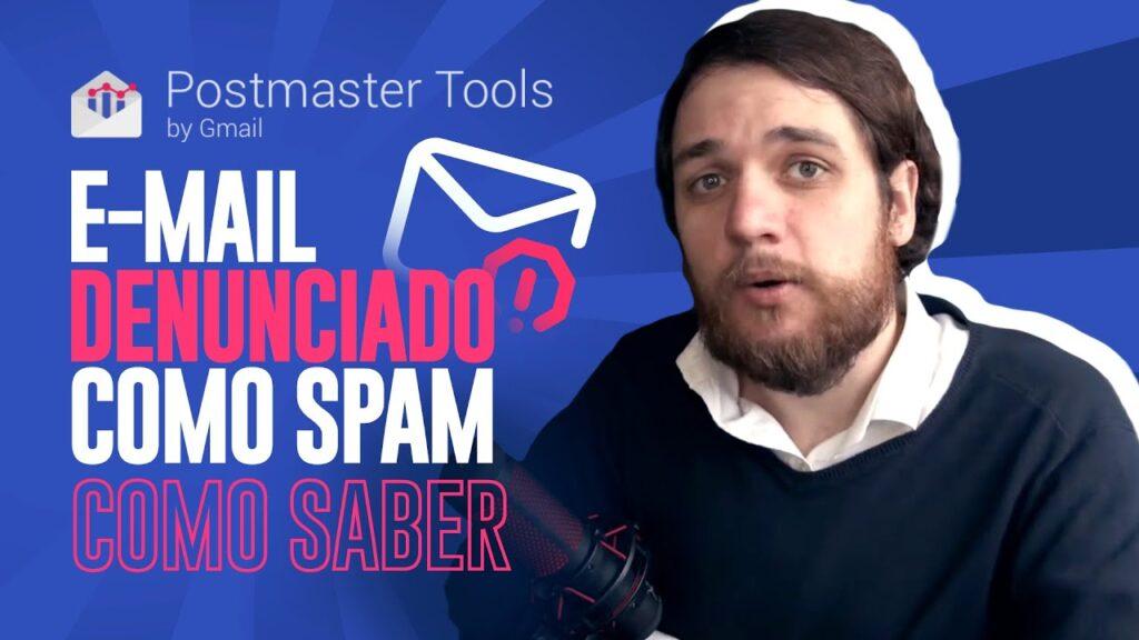 Postmaster Tools: Seu E-mail foi Denunciado como Spam? - Guilherme Laschuk
